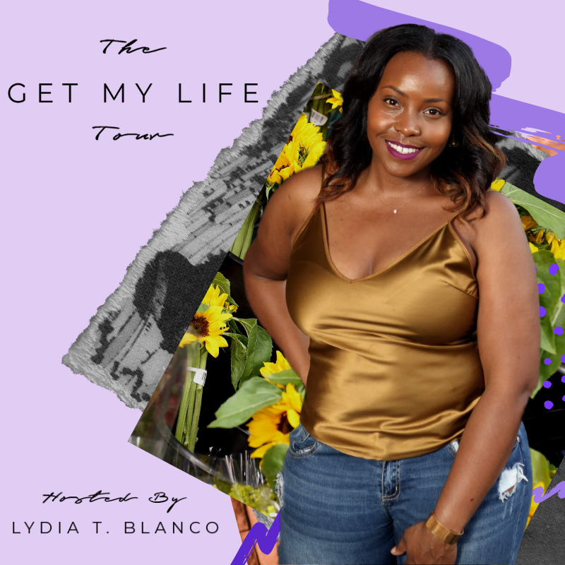 Lydia T. Blanco The Get My Life Tour